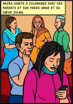 Hajira habite à Ilslamabad avec ses parents et son frête Umar et sa soeur Uma